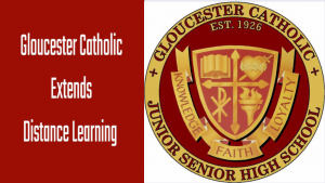 Gloucester Catholic Distance Learning to Resume on Monday, April 20